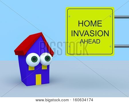 Cartoon House With Warning Sign Home Invasion Ahead 3d illustration