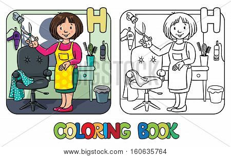 Coloring book of funny woman hairdresser with scissors near the mirror, barber chair and hairdress equipment. Profession ABC series. Children vector illustration. Alphabet H