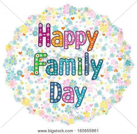 Text Happy family day - typography Hand lettering card . Word in flowers. Stock vector illustration
