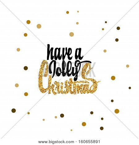Have a jolly christmas hand-lettering text . Badge drawn by hand, using the skills of calligraphy and lettering, collected in accordance with the rules of typography.