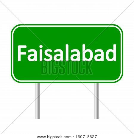 Faisalabad road sign isolated on white background.