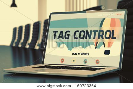 Closeup Tag Control Concept on Landing Page of Laptop Screen in Modern Conference Hall. Toned Image with Selective Focus. 3D Rendering.