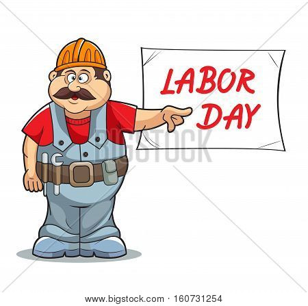 Illustration of Catoon Builder worker man's with sign. LABOR DAY.