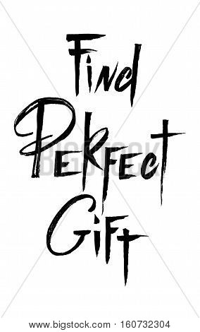 Find perfect gift - lettering text on white isolated. Hand drawn find perfect gift calligraphy. Grunge scripture design. For winter holiday sale banners or flyers. Vector illustration stock vector.