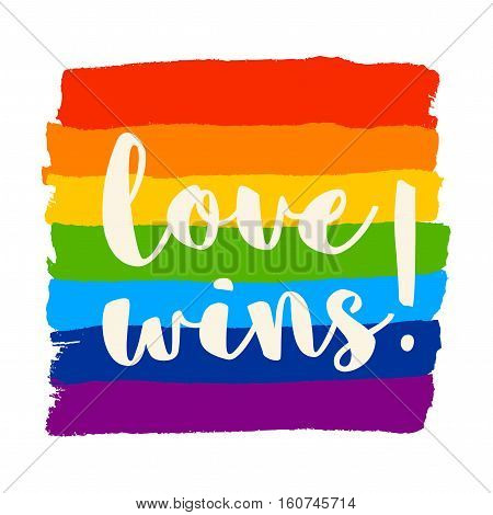 Poster with brush drawn rough stripes on white background in rainbow colors and Love wins lettering. LGBT culture sign. Gay pride design element.