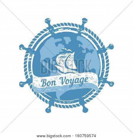 Travel nautical icon have nice trip - French letters Bon Voyage. Vintage retro poster concept. Globe steering helm stamp. Design idea cruise ship tour emblem. Vector advertisement label background