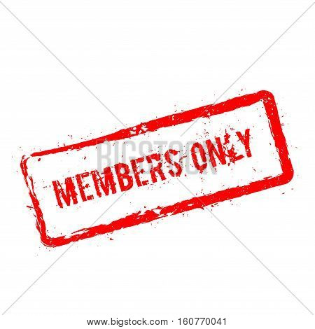 Members Only Red Rubber Stamp Isolated On White Background. Grunge Rectangular Seal With Text, Ink T