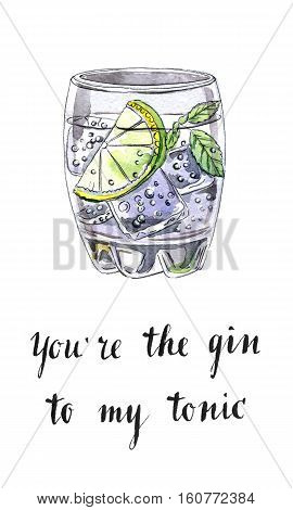 You're the gin to my tonic glass of gin and tonic hand drawn - watercolor Illustration