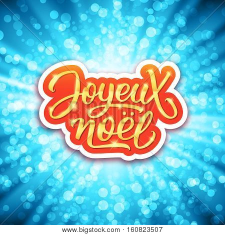 Joyeux Noel french calligraphic text on red-gold label above blue background with bokeh and rays. Vector banner for winter season greetings
