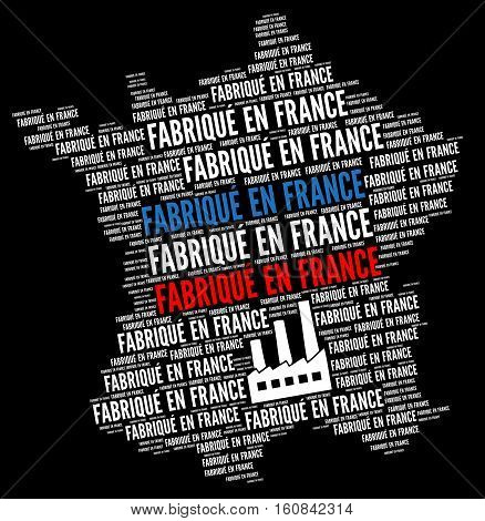 Made in France called Fabrique en France in french
