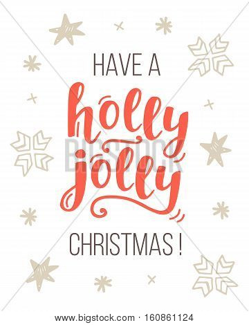 Have a Holly Jolly Christmas greeting card with handwritten lettering and cute hand drawn holiday decoration elements. Typography poster, flyer, banner, greeting card design. Vector illustration