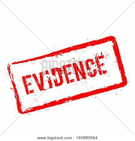 Evidence Red Rubber Stamp Isolated On White Background. Grunge Rectangular Seal With Text, Ink Textu