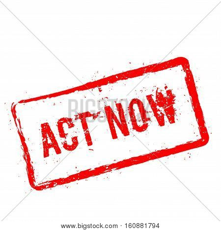 Act Now Red Rubber Stamp Isolated On White Background. Grunge Rectangular Seal With Text, Ink Textur