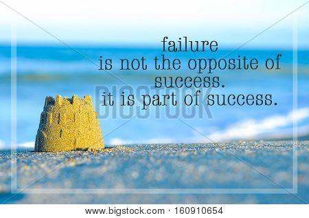 Inspirational Motivating Quote On Blur Beach View With Sand Castle. Failure Is Not The Opposite Of S