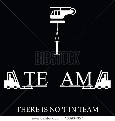 Monochrome motivational no I in team message isolated on black background