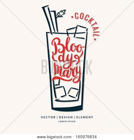 Modern hand drawn lettering label for alcohol cocktail Bloody Mary. Calligraphy brush and ink. Handwritten inscriptions for layout and template. Vector illustration of text.