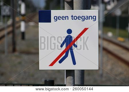 Sign On The End Of The Railroad Station Platform Of Boskoop With Dutch Text Geen Toegang Which Means
