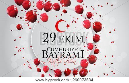 29 Ekim Cumhuriyet Bayrami Kutlu Olsun. Translation: 29 October Republic Day Turkey And The National