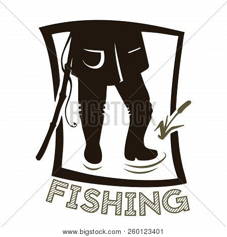The Legs Of The Angler. Black And White Silhouette. Fishing Vector Illustration.