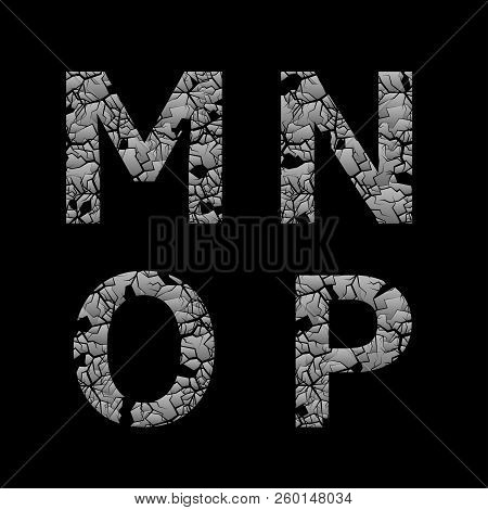 Silver Broken M N O P Letters, Old Cracked Letters. Vector Illustration