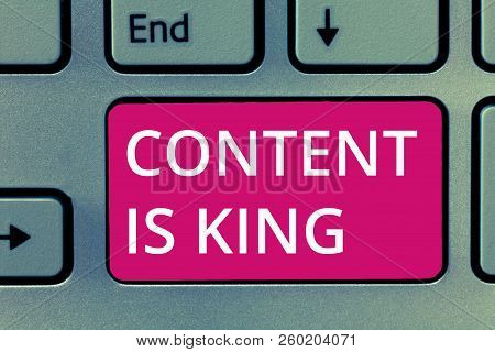 Conceptual Hand Writing Showing Content Is King. Business Photo Showcasing Content Is The Heart Of T