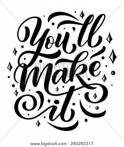 You Will Make It, Quote Or Wish To Motivate. Quotation To Encourage With Dots Around As Motivational