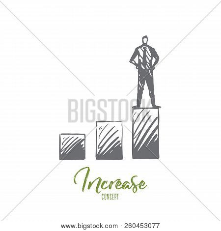 Increase, Finance, Growth, Success, Business Concept. Hand Drawn Man Standing On High Position Conce