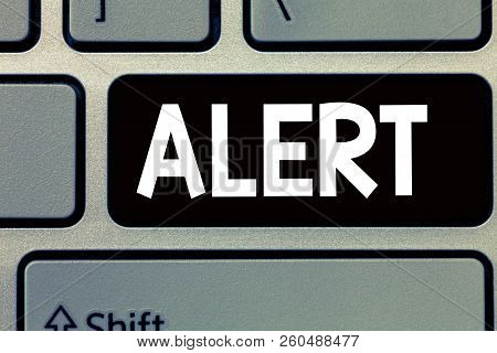 Conceptual Hand Writing Showing Alert. Business Photo Text An Announcement Signal Warning Of Danger