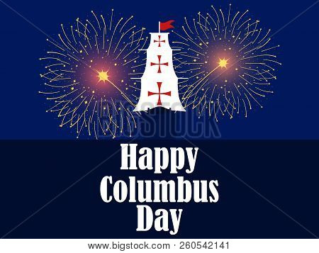 Columbus Day, The Discoverer Of America. Christopher Columbus The Ship Fires Fireworks. Holiday Bann
