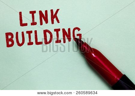Handwriting Text Link Building. Concept Meaning Seo Term Exchange Links Acquire Hyperlinks Indexed O
