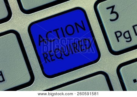 Writing Note Showing Action Required. Business Photo Showcasing Regard An Action From Someone By Vir