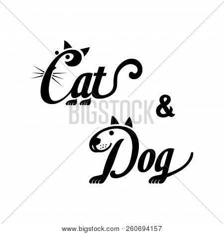 Cat Ang Dog Logo. Black And White Lettering Design. Decorative Inscription. Cat And Dog Vector Illus