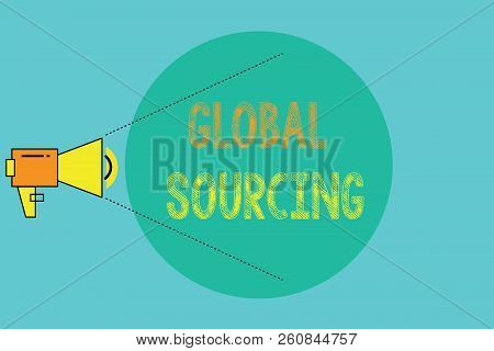 Conceptual hand writing showing Global Sourcing. Business photo showcasing practice of sourcing from the global market for goods poster