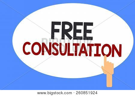 Conceptual Hand Writing Showing Free Consultation. Business Photo Showcasing Giving Medical And Lega