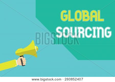 Writing note showing Global Sourcing. Business photo showcasing practice of sourcing from the global market for goods poster