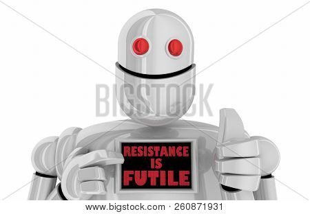 Resistance is Futile Robot Assimilation 3d Illustration