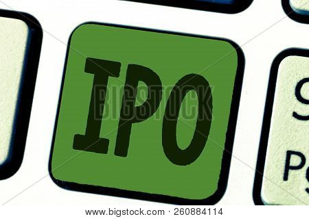 Conceptual Hand Writing Showing Ipo. Business Photo Text Very First Sale Of Stock Issued By A Compan
