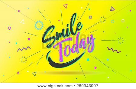 Smile Today. Cover Banner And Drawing In Line Style With Text Smile Today, Sticker. Design In Memphi