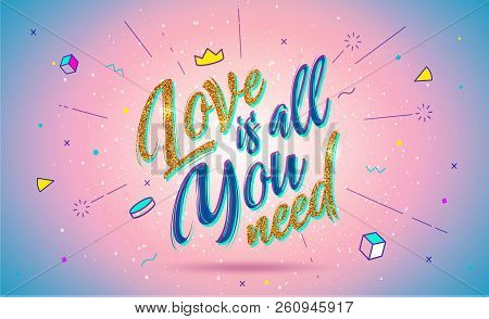 Card With Gold Lettering Love Is All You Need. Vector Illustration In Memphis Style. Isolated Backgr