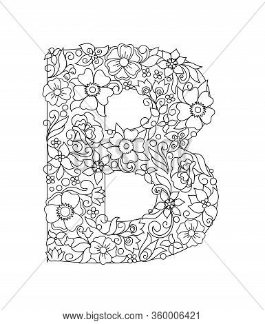 Capital Letter B Patterned With Hand Drawn Doodle Abstract Flowers And Leaves. Monochrome Page Anti