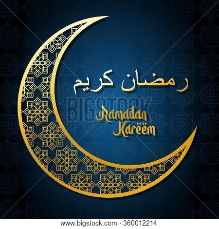 Golden Ornamental Half Moon And Ramadan Kareem Lettering On Dark Blue Background With Arabesques. Ar