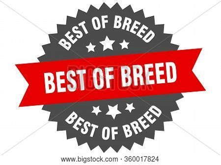 Best Of Breed Sign. Best Of Breed Circular Band Label. Round Best Of Breed Sticker