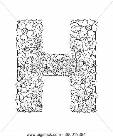 Capital Letter H Patterned With Hand Drawn Doodle Abstract Flowers And Leaves. Monochrome Page Anti