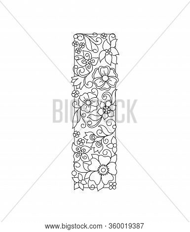 Capital Letter I Patterned With Hand Drawn Doodle Abstract Flowers And Leaves. Monochrome Page Anti