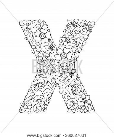 Capital Letter X Patterned With Hand Drawn Doodle Abstract Flowers And Leaves. Monochrome Page Anti