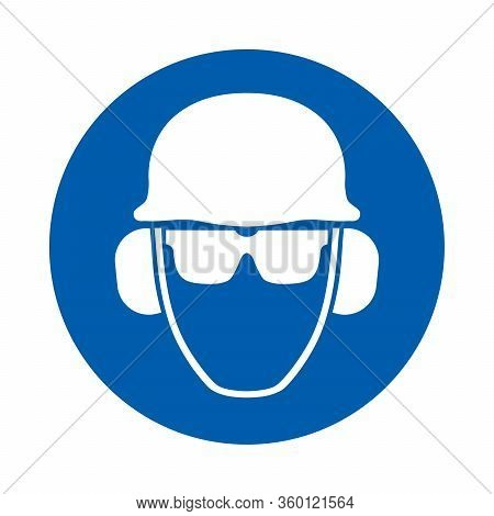 Safety Helmet, Glasses And Ear Protection Must Be Worn. Standard Iso 7010