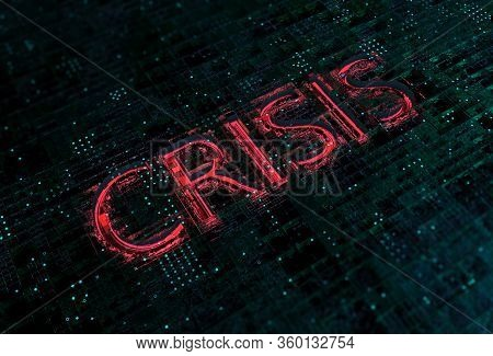 He Global Economic Crisis. The Inscription Crisis On A Dark Background. Text In The Form Of Liquid A