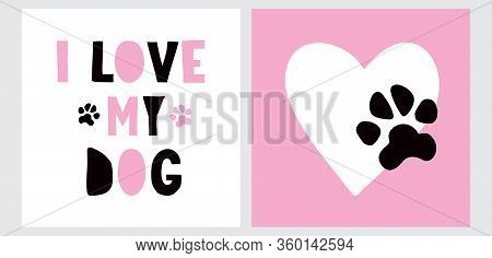 I Love My Dog. Cute Hand Drawn Vector Illustration For Dog Lovers. Big White Heart With Black Dog Pa