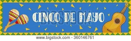 Cinco De Mayo Horizontal Banner, Mexican Traditional Fiesta. Guitar And Maracas. Vector