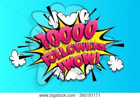 10000 Followers Thank You For Media Like. Comic Text Speech Bubble Tag. Social Subscribe Banner Foll